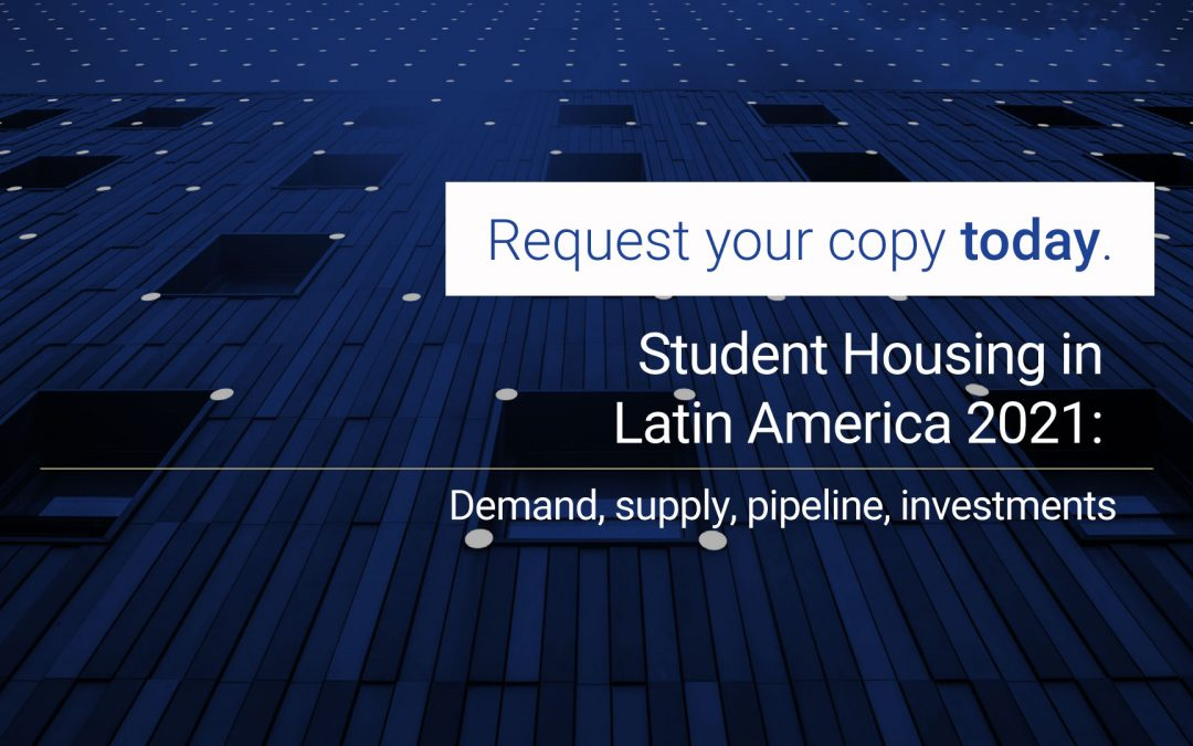 Student Housing in Latin America 2021: Demand, Supply, Pipeline, Investments